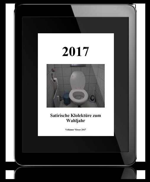 2017 - satirische Klolektüre zum Wahljahr