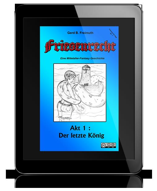 Friesenrecht Akt I - Der letzte König