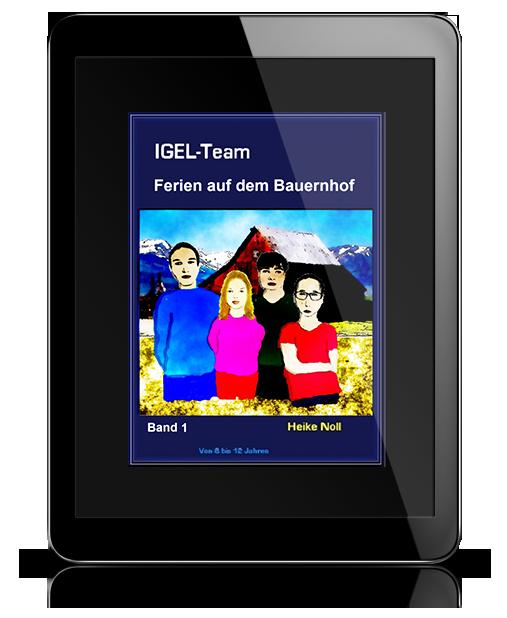 IGEL-Team Band 1 - Ferien auf dem Bauernhof