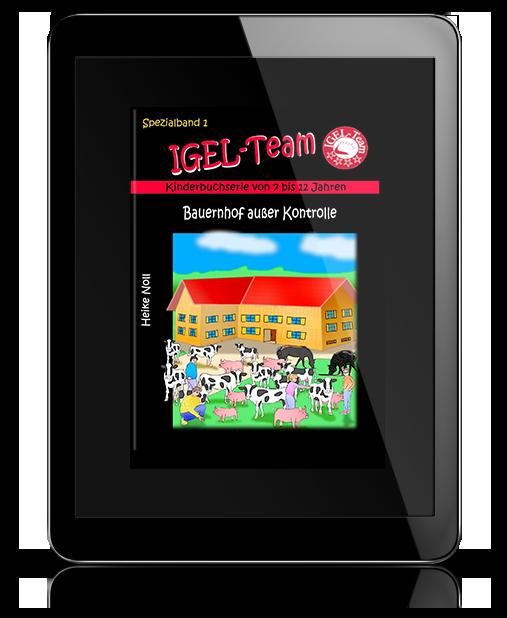 IGEL-Team Spezialband 1: Bauernhof außer Kontrolle