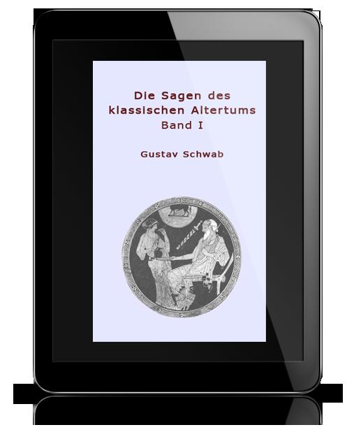 Die Sagen des klassischen Altertums Band I