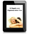 12 Regeln zum Orgasmus einer Frau