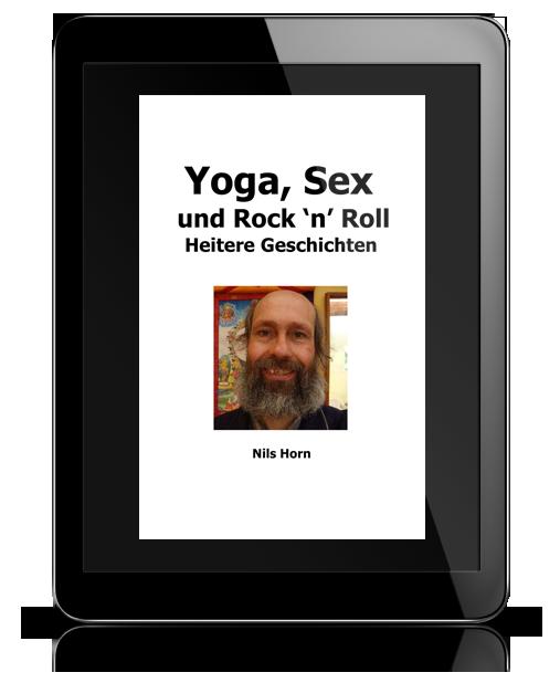 Yoga, Sex und Rock´n´Roll